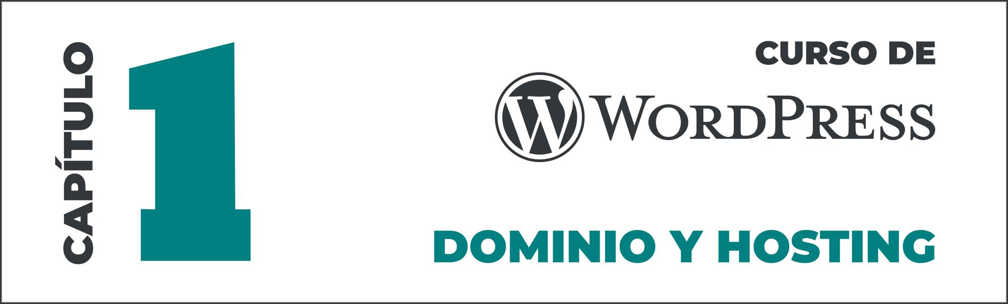 Curso de WordPress - Capítulo 1 (Dominio y Hosting)
